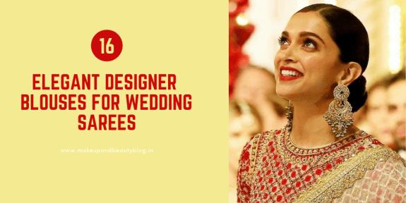 16 Elegant Designer Blouses for Wedding Sarees