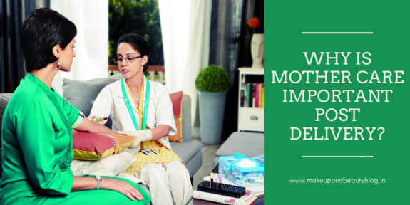Why is Mother Care Important Post Delivery?