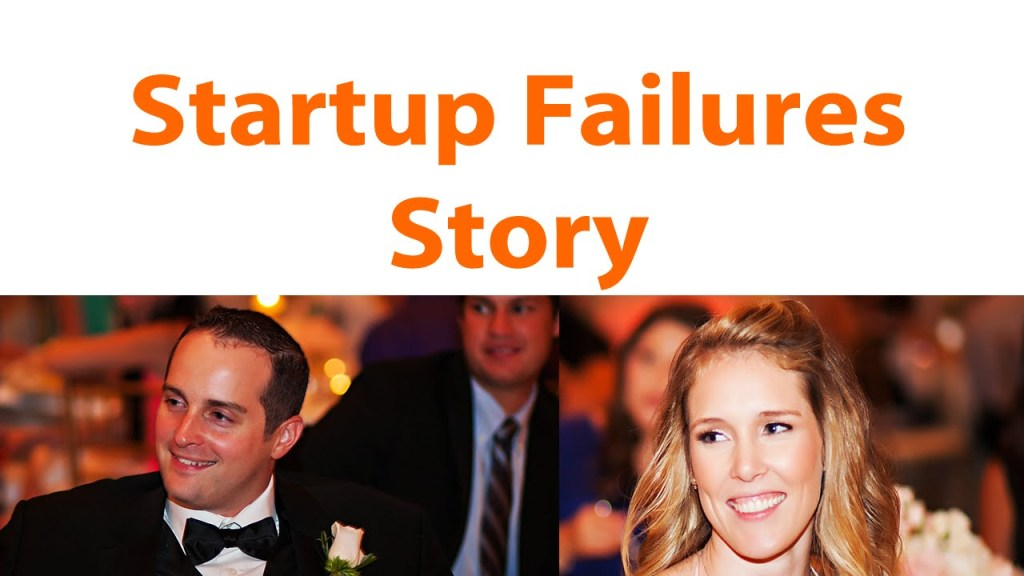 Startup Failures, Failure Stories, Success Stories, Startup Stories, Factors of Failure, Fears of Failures