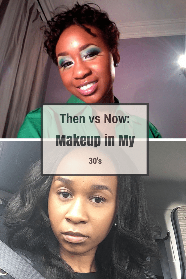 Then vs Now Makeup in my 30s