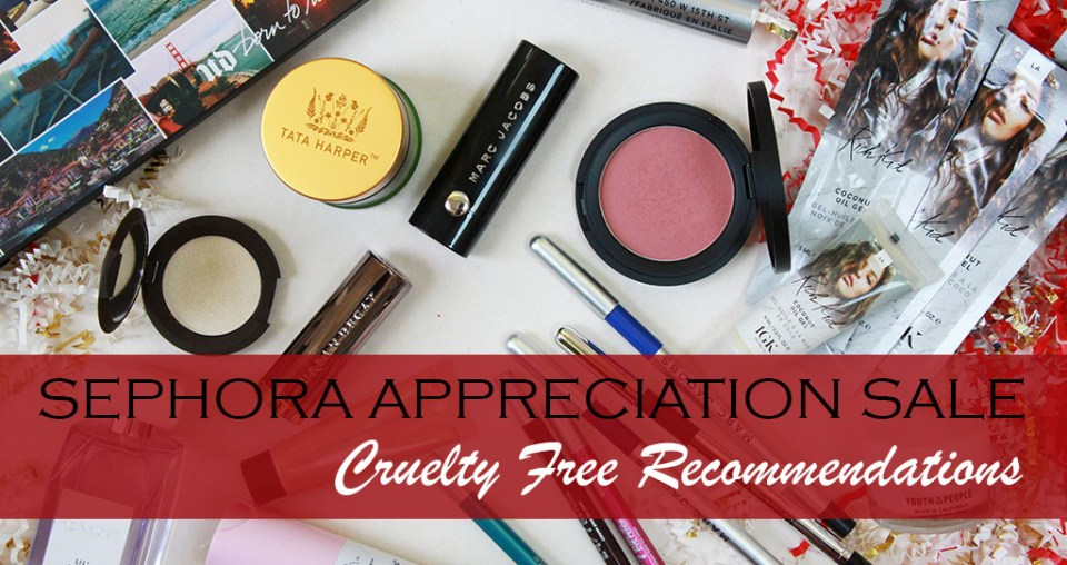 Sephora Beauty Insider Appreciation SALE – Cruelty Free Picks!