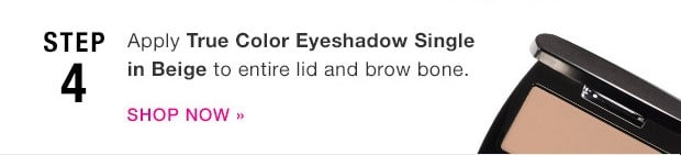 Avon x Project Runway - STEP 4: Apply True Color Eyeshadow Single in Beige to entire lid and brow bone.
