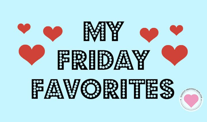 weekly friday favorites