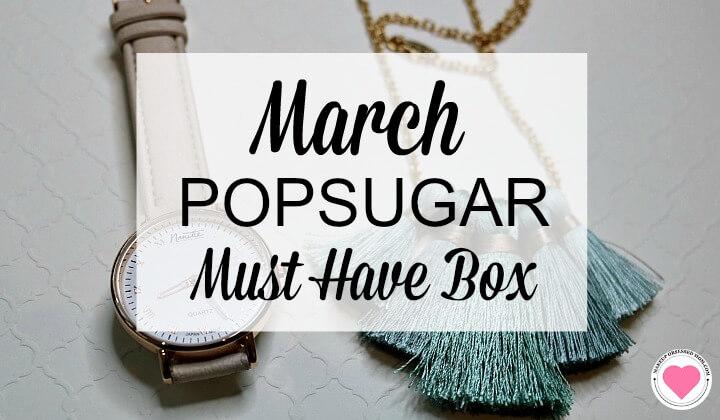 March Popsugar Must Have Box
