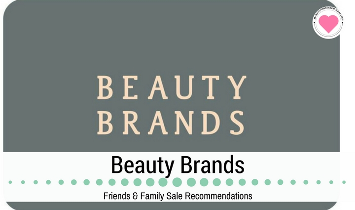beauty brands friends and family sale