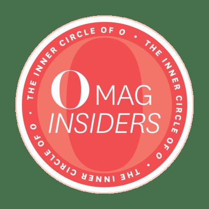 O Magazine Insiders