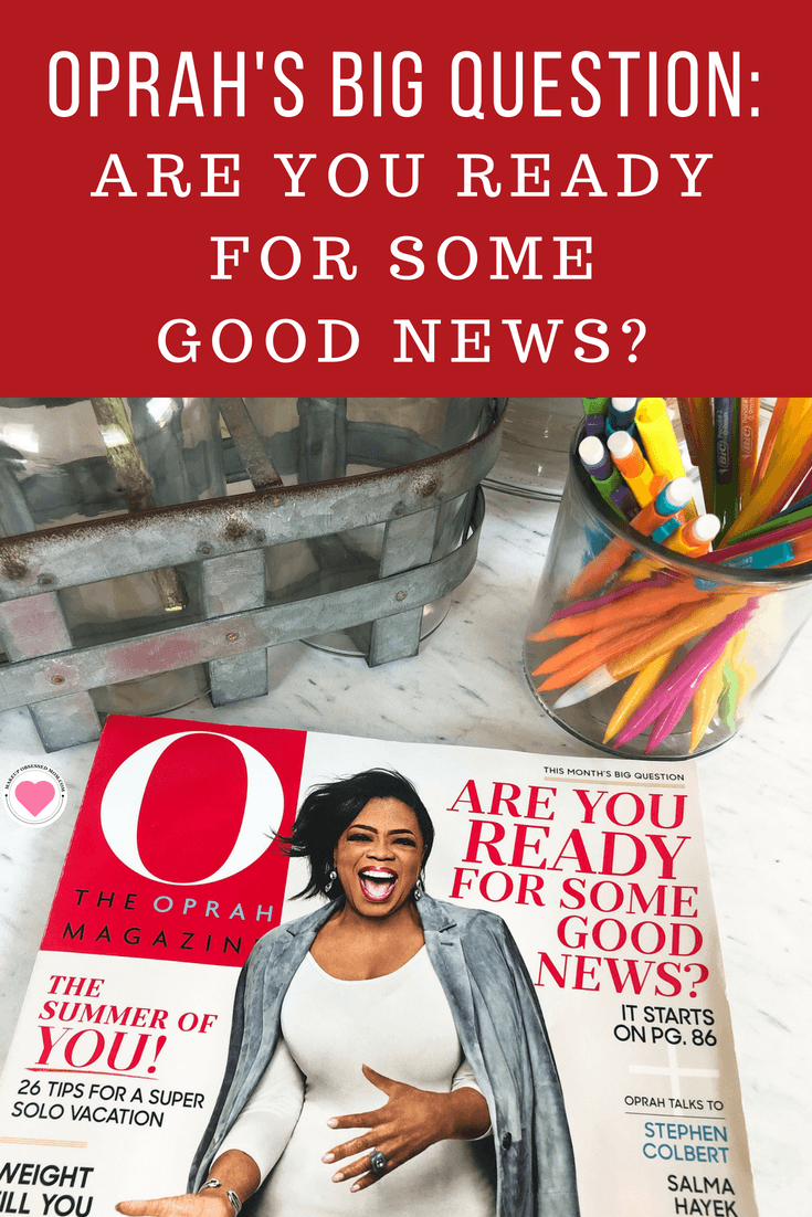 Oprah's big question for the month is Are you ready for some good news? Read more about it on makeupobsessedmom.com #theoprahmagazine #OMagInsiders #inspiration
