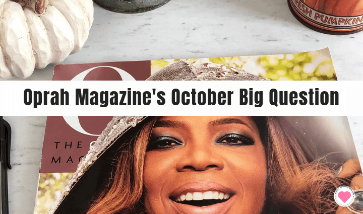 Oprah Magazine's October Big Question