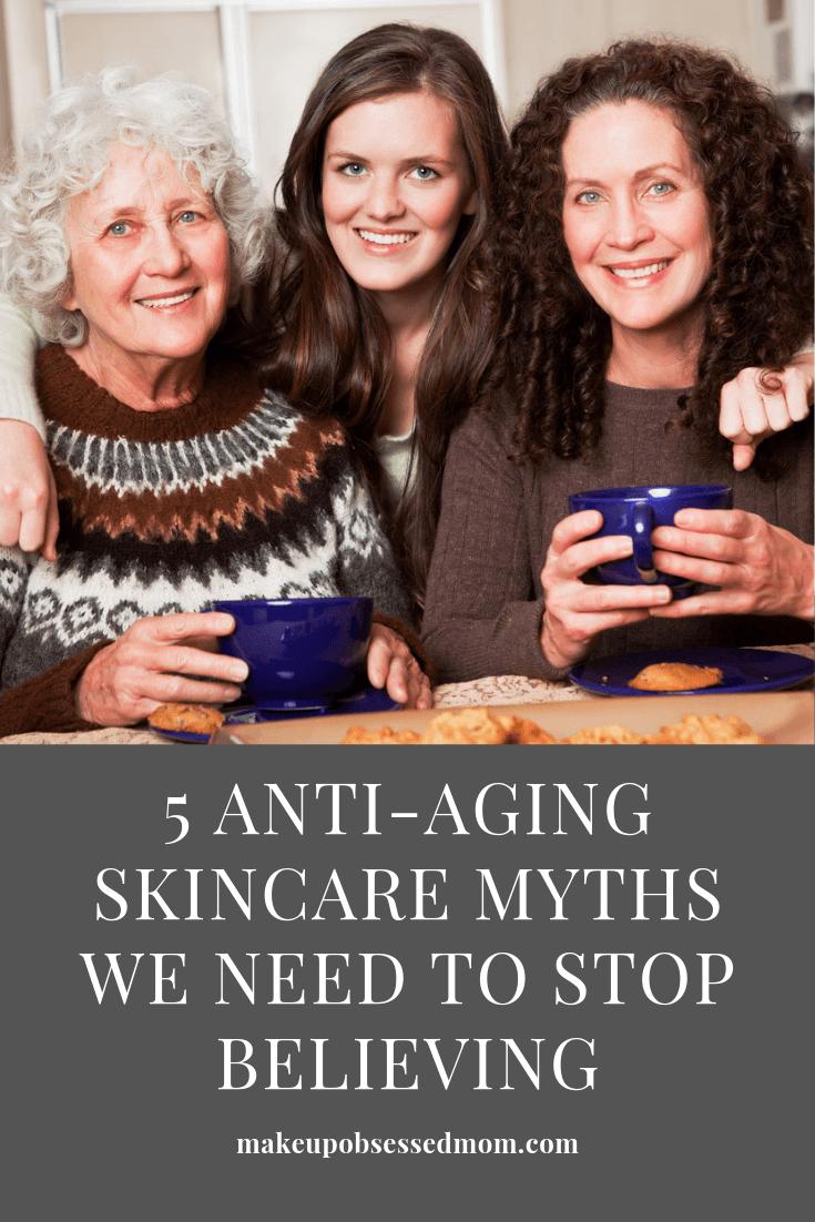 5 Anti-Aging Skincare Myths