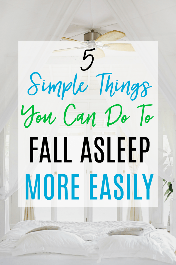 5 Simple Things You Can Do To Fall Asleep More Easily