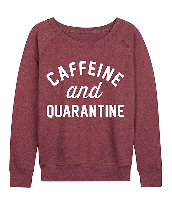 caffeine and quarantine sweatshirt