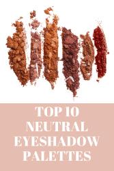 top neutral eyeshadow palettes