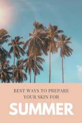 best ways to prepare skin for summer months