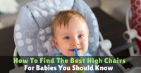 How To Find The Best High Chairs For Babies You Should Know
