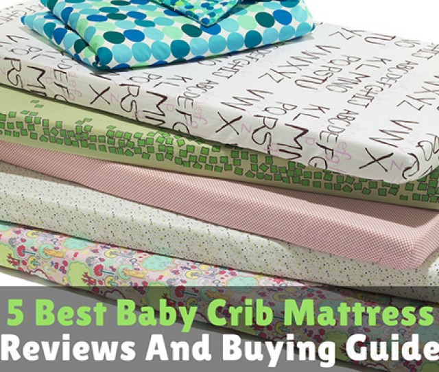 5 Best Baby Crib Mattress Reviews And Buying Guide