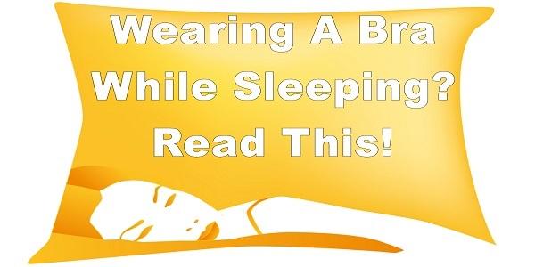 wearing a bra while sleeping