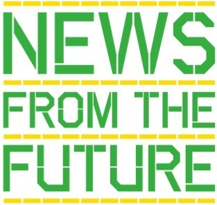 News From the Future Newsletter – sign up