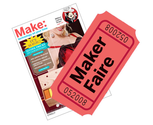 Subscribe to MAKE, get a free ticket to Maker Faire!