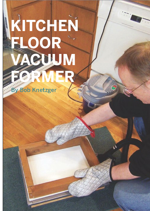 Weekend Project: Kitchen Floor Vacuum Former (PDF)