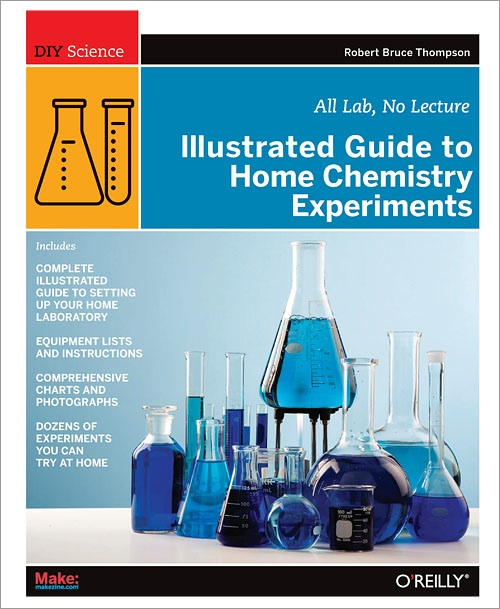 The Illustrated Guide to Home Chemistry Experiments – Review @ GeekDad