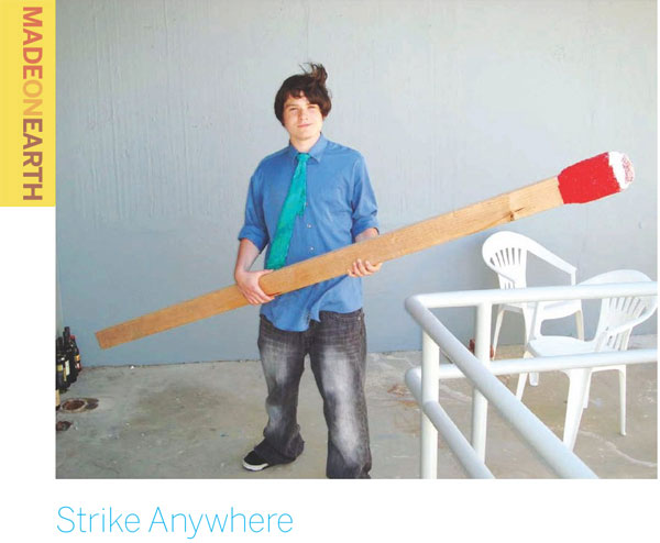 MADE ON EARTH: Strike Anywhere