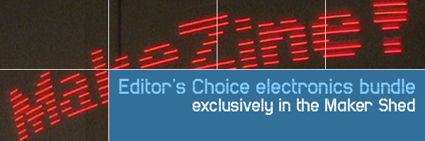 In the Maker Shed: Editor's Choice electronics bundle