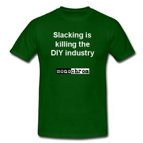 """Slacking is killing the DIY industry"""