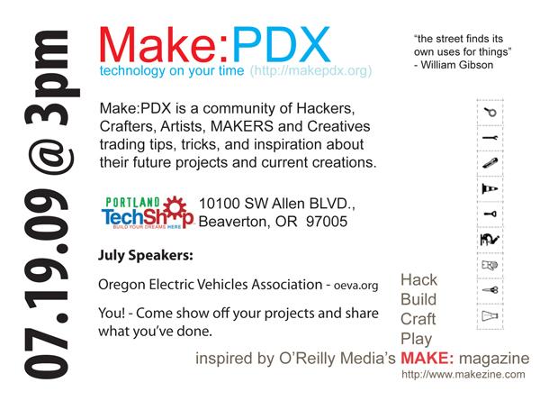 Make: PDX, July 19, 2009, 3:00pm