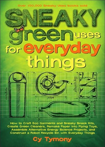 In the Maker Shed: Sneaky Green Uses for Everyday Things
