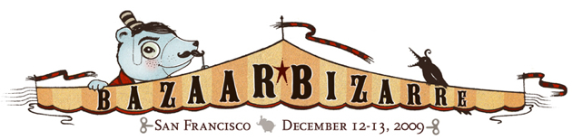 Bazaar Bizarre San Francisco Dec 12 & 13