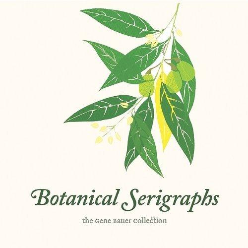 Gene Bauer's Botanical Serigraphs