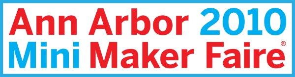 Ann Arbor Mini Maker Faire: Request for Makers