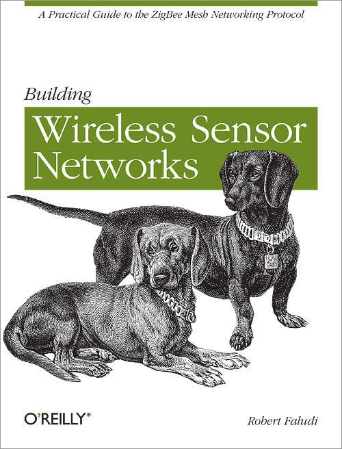 New from O'Reilly Media: Building Wireless Sensor Networks
