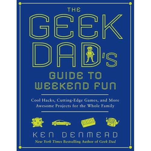 Geek Dad's Guide to Weekend Fun