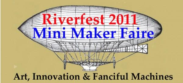 Riverfest 2011 Mini Maker Faire