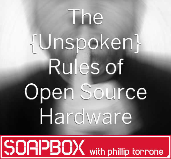 Soapbox: The {Unspoken} Rules of Open Source Hardware