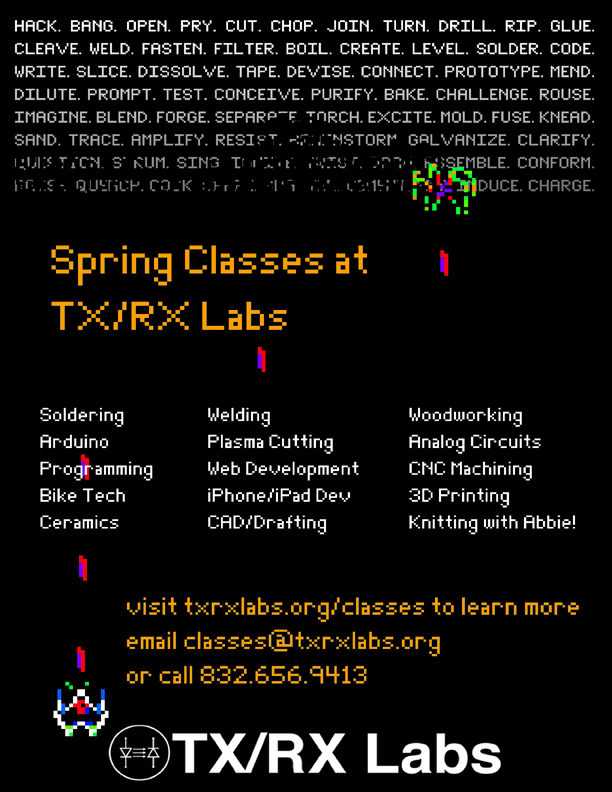 Hackerspace Happenings: Spring Classes at TX/RX