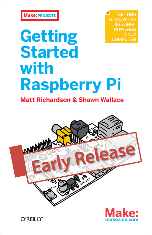 Getting Started With Raspberry Pi Available in Early Release