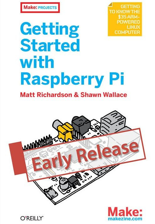 Getting Started With Raspberry Pi Ebook Half Off Today   Make: