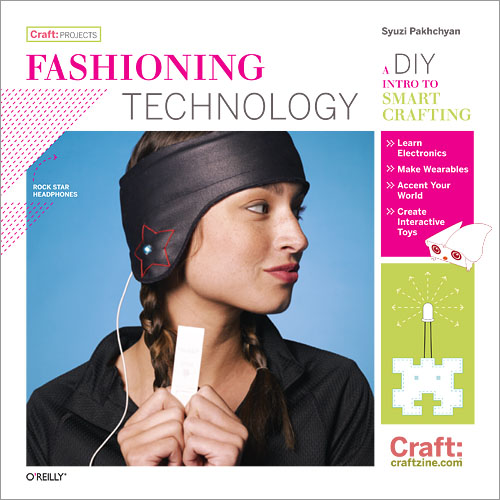 Fashioning Technology by Syuzi Pakhchyan. $24-40, O'Reilly Media/MAKE  Not to toot our own horn, but this is a pretty fantastic primer for sewing with technology. The projects are awesome, and you don't have to know a circuit from a sewing needle before you start. It's an introduction to new materials as well as a pattern book, and will have you working with conductive paint and LEDs in no time.