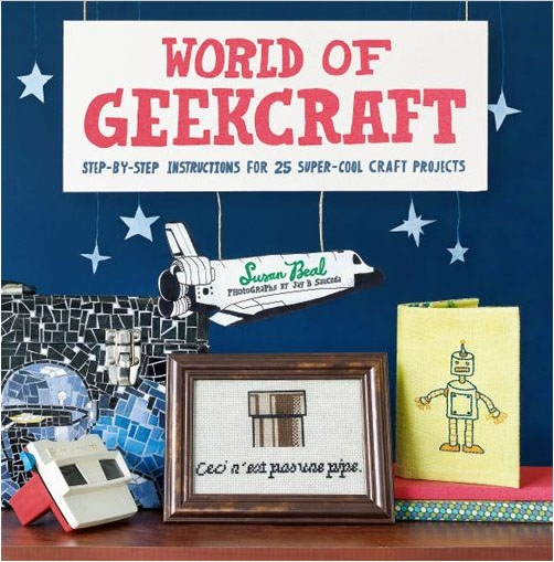 For the Tech Geek  World Of Geekcraft by Susan Beal $20 Chronicle Books  This lovely romp through the world of geekery will put a smile on any nerdy crafters face. There's no specialization here: morse code quilts follow Star Trek pillows and Super Mario cross-stitch. (Don't worry, there are plenty of Star Wars projects.) From easy to hard, there's something for every geek.
