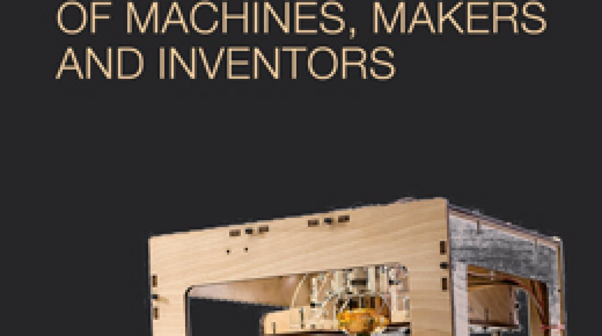 Book Excerpt: FabLab—Of Machines, Makers and Inventors