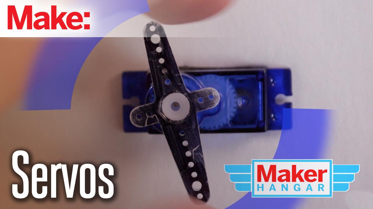 Maker Hangar Episode 5: Servos