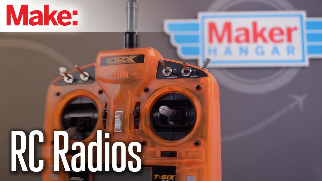 Maker Hangar Episode 6: R/C Radios