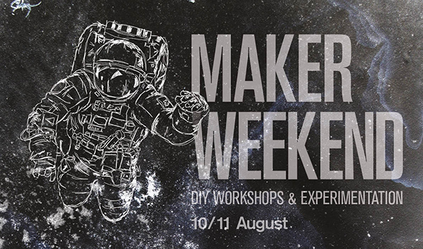 In Berlin? Check out the Weekend Maker Festival, August 10-11
