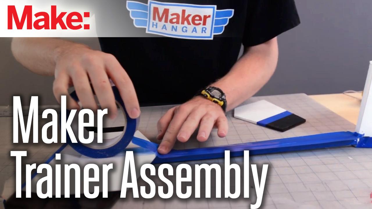 Maker Hangar Episode 10: Maker Trainer Assembly