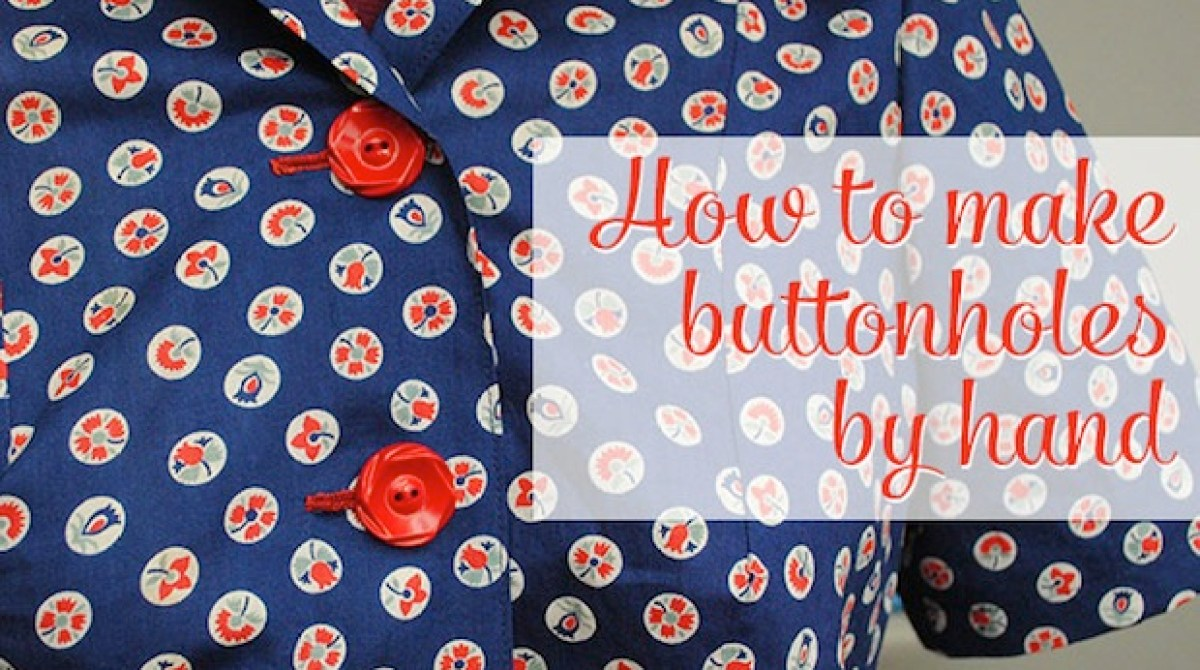 How-To: Sew Buttonholes by Hand