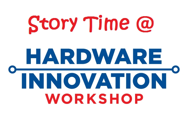 Hardware, Innovation, and Telling Stories