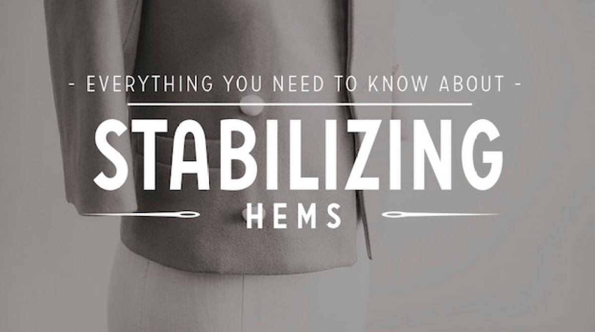 Sewing Tip: Stabilizing Hems