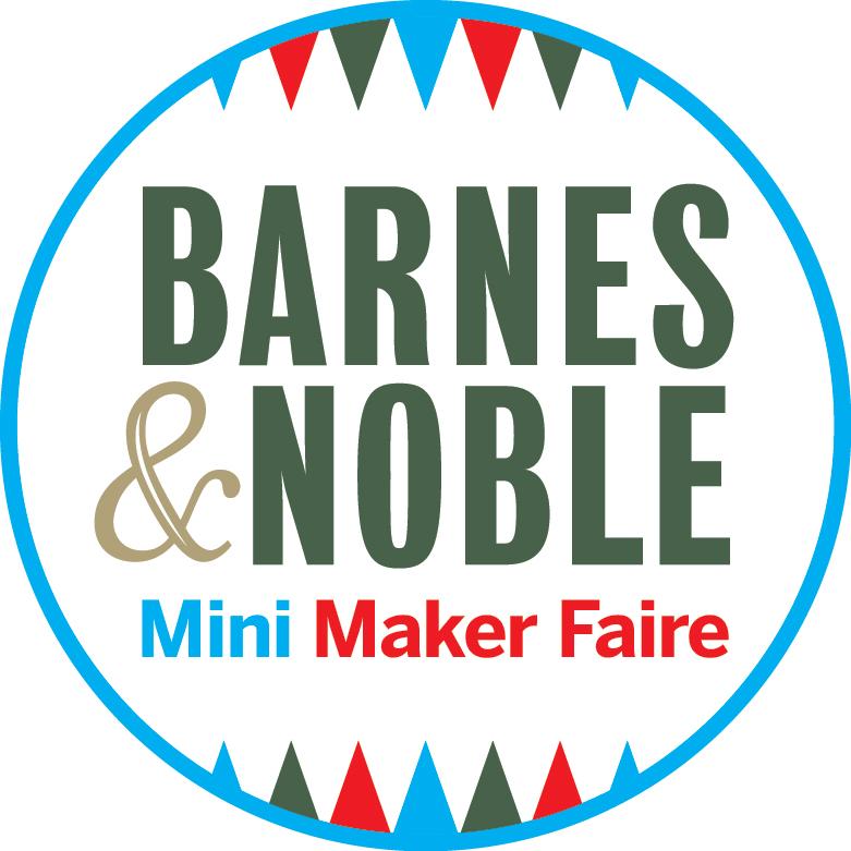 Last Call for Nationwide Barnes & Noble Mini Maker Faire